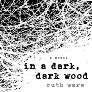 In a Dark, Dark Wood (Reese Book Club Book #16)
