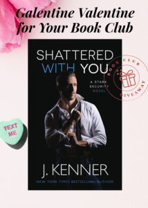 Galentine Valentine Fun & Flirty Book Club Giveaway #3: SHATTERED WITH YOU