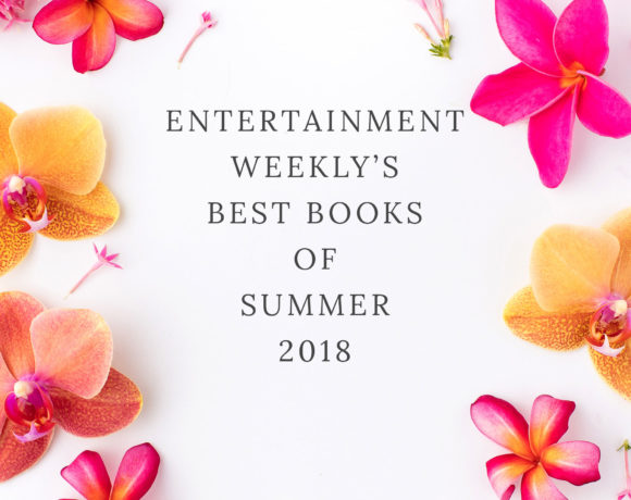 Entertainment Weekly's Picks for the Best of Summer